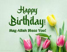 Muslim Birthday Wishes, Happy Birthday Wishes For A Friend, Birthday Prayer, Birthday Wishes Messages, Best Birthday Wishes, Belated Birthday, Very Happy Birthday, Happy Birthday Quotes, Birthday Greetings