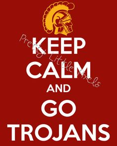 Keep Calm and Go Trojans!!!!USC Trojans Football!!!!