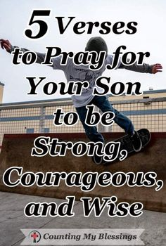 Verses and prayers for your son to seek God first and to be strong, courageous, and wise as he lives in a society that tells him the opposite. Prayer For Your Son, Be Strong And Courageous, Sisters In Christ, Seeking God, Morning Prayers, Let God, Prayer Warrior, The Kingdom Of God, God First