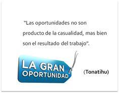 Las oportunidades no son producto de la casualidad...