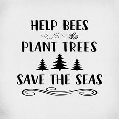 Help Bees Plant Trees Save The Seas svg Environmental svg Awareness svg Save The Earth svg Hippie svg Boho svg Trees svg Bee svg Save Planet Earth, Save Our Earth, Save The Planet, Our Planet, Love The Earth, Peace On Earth, Save Mother Earth, Mother Nature, Earth Quotes