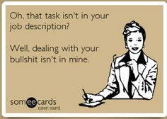 I am adopting this as my new work motto....