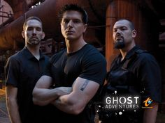 I oddly am obsessed with these three. Ghost Adventures.