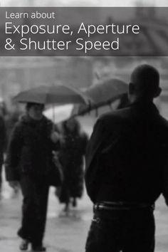 Exposure, Aperture, and Shutter Speed