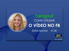Hangout como utilizar o vídeo no Facebook ? by Ana Mendes via slideshare