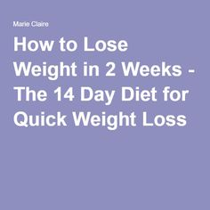 How to Lose Weight in 2 Weeks - The 14 Day Diet for Quick Weight Loss