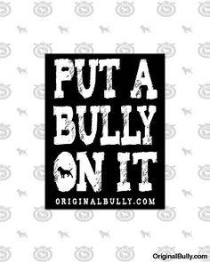 Put A Bully On It - Sticker
