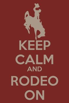 Keep Calm and Rodeo On! #reno #rodeo June 14 - 23