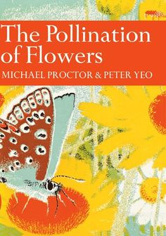 The New Naturalists Online - Collins - The Pollination of Flowers
