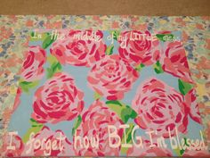 """Hand painted Lilly canvas for my Big :) """"in the middle of my little mess, I forget how big i'm blessed."""" And the Lilly print is called first impressions. Alpha Phi Omega, Phi Sigma Sigma, Delta Phi Epsilon, Kappa Kappa Gamma, Alpha Sigma Alpha, Chi Omega, Delta Chi, Delta Zeta, Phi Mu"""