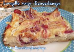 Langalló vagy Kenyérlángos recept foto Ring Cake, Hawaiian Pizza, No Bake Cake, Scones, Quiche, Hamburger, Bacon, Breakfast, Recipes