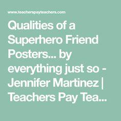 Qualities of a Superhero Friend Posters... by everything just so - Jennifer Martinez   Teachers Pay Teachers