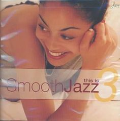 This is part of the This Is Smooth Jazz series. Personnel: Yvonne Yanney (vocals, background vocals); Jeffrey Osborne (vocals); Chris Standring, Fridrik Karlsson, Cliff Charles, Tony Campbell, Carlos