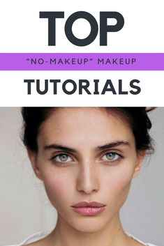 "11 simple, yet pretty ""no makeup"" makeup tutorials that are perfect for spring. You don't always need layers of makeup on your face – go light instead! #makeuptutorials #nomakeup"