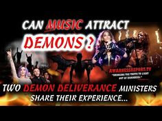 CAN MUSIC ATTRACT DEMONS?-2 DEMON DELIVERANCE MINISTERS SHARE THIER EXPERIENCE - YouTube