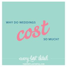 Why Do Weddings Cost