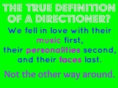 Truth. Because honestly i thought 1D was retarded at first....smh....(boy was i wrong) ..then i watched/listened to Kiss you....and then i watched the video diaries....then i started pinning their sexy/funny pics!!!!(: (: (: