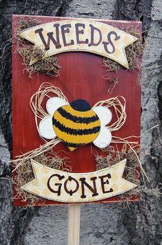 Weeds BEE Gone  Garden Yard Stick  Outdoor Wood Sign