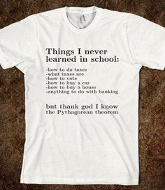 Things ive learned at school - Humor shirts - Ideas of Humor Shirts - Things ive learned at school Funny T Shirt Sayings, Sarcastic Shirts, Funny Tee Shirts, T Shirts With Sayings, Cute Shirts, Funny Quotes, Awesome Shirts, Funny Sarcastic, Cool Stuff