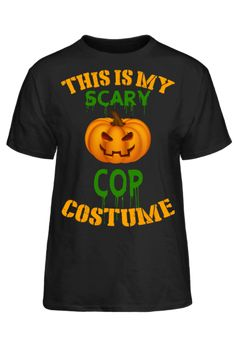 Halloween - This Is My Scary Cop Costume T-Sh
