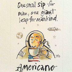 #americano #coffeelovers #small#sip#giant#leap #nasa #fransgroenewaldart #walkingonthemoon #fortheloveofcoffee