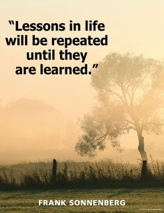 Take the time to learn your lesson 1st time around, (which we don't) it makes it easier than going thru it again & again.