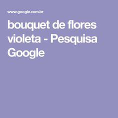 bouquet de flores violeta - Pesquisa Google