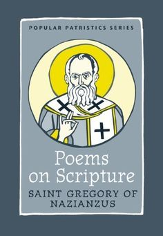 Poems on Scripture, PPS 46 (Popular Patristics) by Saint Gregory of Nazianzus, Brian Dunkle S.J. (2013) Paperback: Brian Dunkle S.J. Saint Gregory of Nazianzus: Books - Amazon.ca