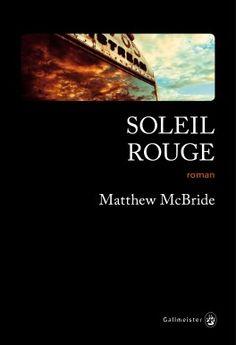 Découvrez Soleil rouge de Matthew McBride sur Booknode, la communauté du livre