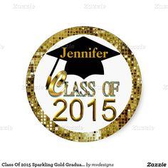 Class Of 2015 Sparkling Gold Graduation Seals Classic Round Sticker