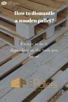 8 Ways to Dismantle a Wooden Pallet