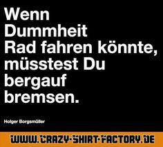 Genau!   #crazys #prost #fun #spass #rauchen #trinken #verrückt #saufen #irre #crazyshirtfactory #geilescheiße #funpic #funpics #dumm #rad