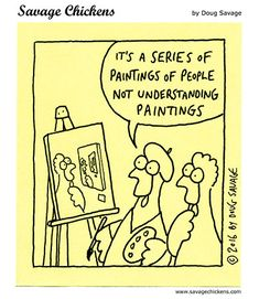 More from the art world. Savage Chickens, Systems Art, Art Jokes, Painting People, Cool Cartoons, Sticky Notes, Funny Quotes, It's Funny, Funny Pictures