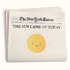 the sun came up today illustration Pretty Words, Cool Words, Happy Words, Visual Statements, Happy Thoughts, Positive Thoughts, Make Me Happy, Wells, Inspire Me