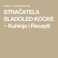 STRAČATELA SLADOLED KOCKE ~ Kuhinja i Recepti