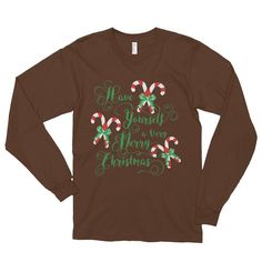Have Yourself A Very Merry Christmas Long Sleeve T-Shirt (unisex)
