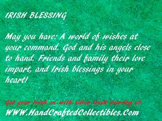 Irish Blessing May you have a world of wishes at you command.  God and His angles close at hands. Celebrate Irish culture with sterling silver Irish Pendants and Celtic cross jewelry at http://www.handcraftedcollectibles.com/