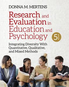 Research and Evaluation in Education and Psychology: Integrating Diversity With Quantitative, Qualitative, and Mixed Methods Research In Education, Social Research, Research Studies, Teacher Education, Special Education, 3 Year Old Preschool, Program Evaluation, School Discipline, White Matter