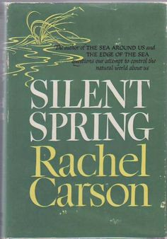 Rachel Carson, Silent Spring, published 50 years ago, 27 September 1962.