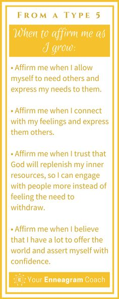 Ever wondered how to affirm the Type 5 person in your life? Here are some helpful suggestions so that they will truly feel affirmed from you. Bless them today with one of these affirmations. Beth McCord Your Enneagram Coach