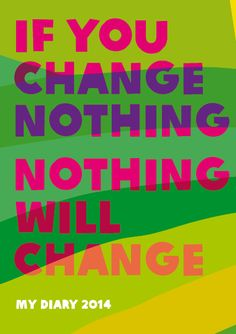 """""""If you change nothing, nothing will change"""" - does that inspire you? Which potential 2014 #Oxfam diary cover do you like the best? #photo #colour #design #charity #quote #inspiration #green #pink #purple"""
