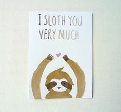 I Sloth You Card, I Love You Postcard, Kawaii Sloth, Original Illustration, Watercolor, I sloth you very much