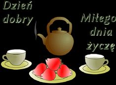 Wiersze,Gify Na Dzień Dobry ...: Gify na dzien dobry - herbata , kawa Good Morning, Mugs, Tableware, Quotes, Buen Dia, Dinnerware, Bonjour, Tumblers, Tablewares