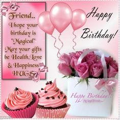 Friend...I hope your birthday is magical birthday happy birthday birthday quotes happy birthday quotes happy birthday images birthday images happy birthday friend