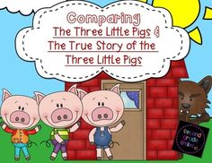 Comparing The Three Little Pigs and The True Story of the Three Little Pigs- folktale unit created for use with The True Story of the Three Little Pigs by Jon Scieszka and a more traditional retelling of The Three Little Pigs $
