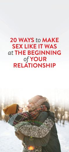 ways to make sex the way it was at the beginning of a relationship