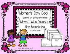"When I Was Young In The Mountains by Cynthia Rylant is a favorite book of many readers! This activity takes the repetitive phrase of, ""When I was young,"" andmakes a precious book of memories your students have about their mom."