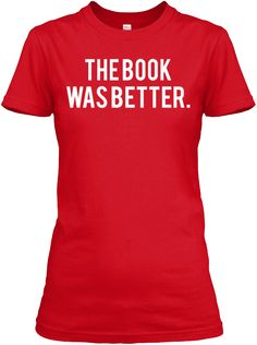The    Book Was Better. Red T-Shirt Front