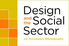 Design and the Social Sector: An Annotated Bibliography: Change Observer: Design Observer