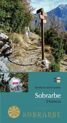 Senderos señalizados de Sobrarbe (GR-PR) Descargar en: http://www.turismosobrarbe.com/descubresobrarbe/descargas/folleto_senderos_sobrarbe.pdf